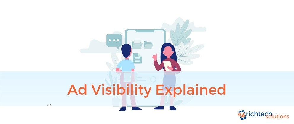 Ad Visibility Explained