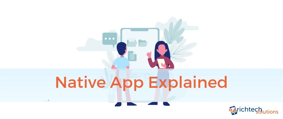 Native App Explained